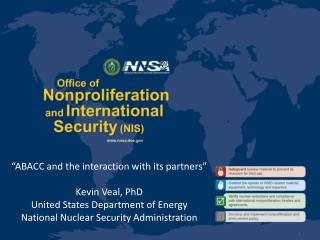 """ABACC and the interaction with its partners"" Kevin Veal, PhD United States Department of Energy"