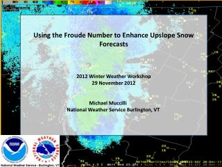Using the Froude Number to Enhance Upslope Snow Forecasts 2012  Winter  Weather Workshop