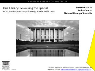 One Library: Re-valuing the Special  OCLC Past Forward: Repositioning  Special Collections