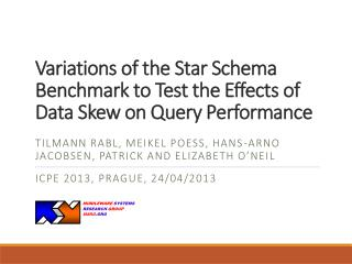 Variations of  the Star  Schema Benchmark to Test the Effects of Data Skew on  Query Performance