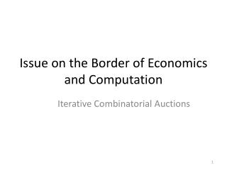 Issue on the Border of Economics and Computation