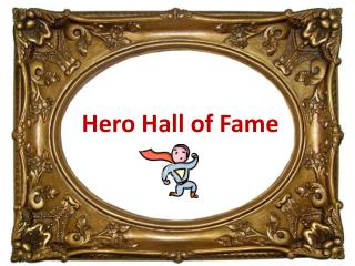 Hero Hall of Fame