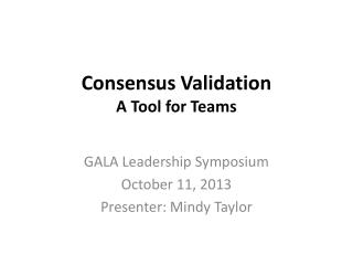 Consensus Validation A Tool for Teams