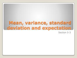 Mean, variance, standard deviation and expectation