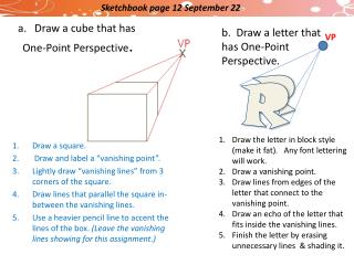 a.   Draw a cube that has  One-Point Perspective .