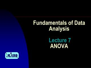 Fundamentals of Data  Analysis Lecture  7 ANOVA