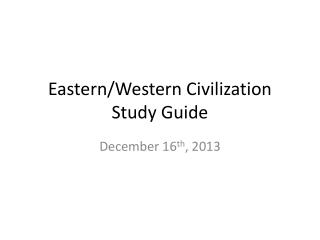Eastern/Western Civilization Study Guide