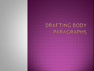 Drafting Body Paragraphs