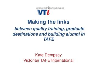 Making the links between quality training, graduate destinations and building alumni in TAFE