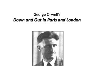 George Orwell's  Down and Out in Paris and London