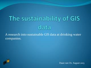The sustainability  of GIS data