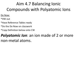 Aim 4.7 Balancing Ionic Compounds with Polyatomic Ions