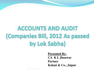 ACCOUNTS AND AUDIT (Companies Bill, 2012 As passed by  Lok Sabha )