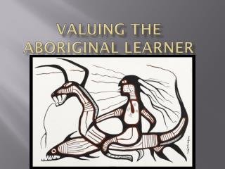 Valuing the Aboriginal learner