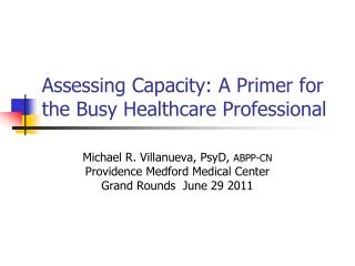 Assessing Capacity: A Primer for the Busy Healthcare Professional