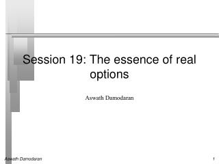 Session 19: The essence of real options