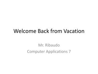 Welcome Back from Vacation