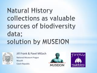 Natural History collections as valuable sources of biodiversity data;  solution  by MUSEION