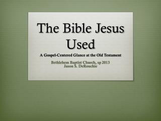 The Bible Jesus Used