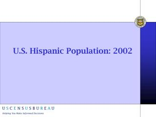U.S. Hispanic Population: 2002
