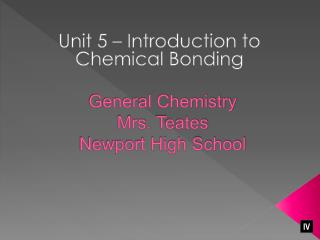 General Chemistry Mrs.  Teates Newport High School