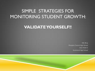 Simple  Strategies for Monitoring Student Growth:  Validate yourself!!
