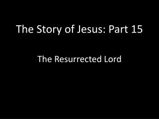 The Story of Jesus: Part 15