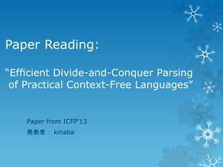 "Paper Reading: ""Efficient  Divide-and-Conquer Parsing  of  Practical Context-Free  Languages"""