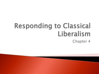 Responding to Classical Liberalism