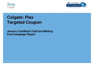 Colgate: Plax  Targeted Coupon January  CashBack  ClubCard Mailing Post-Campaign Report