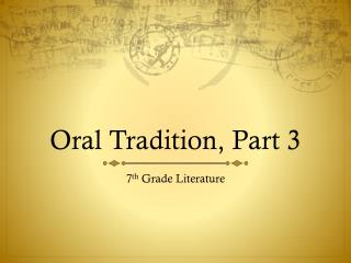 Oral Tradition, Part 3