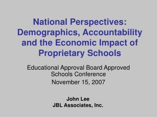 National Perspectives: Demographics, Accountability and the Economic Impact of Proprietary Schools