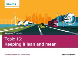 Topic  16:   Keeping it lean and mean