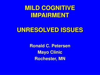 MILD COGNITIVE IMPAIRMENT UNRESOLVED ISSUES