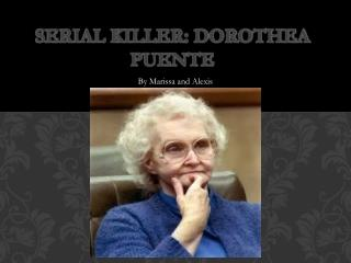 Serial Killer: Dorothea Puente
