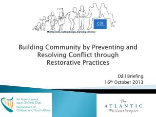 Building Community  by Preventing and Resolving Conflict through  Restorative  Practices