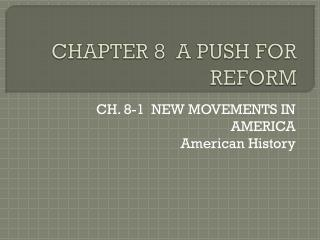 CHAPTER 8  A PUSH FOR REFORM