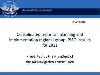 Consolidated report on planning and implementation regional group (PIRG) results for 2011
