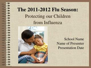 The 2011-2012 Flu Season: Protecting our Children from Influenza