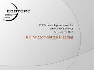 RTF Subcommittee Meeting