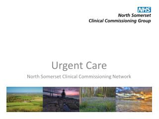 Urgent Care North Somerset Clinical Commissioning Network
