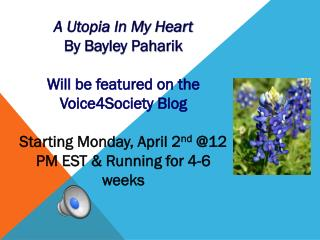 A Utopia In My Heart By Bayley Paharik Will  be featured on the  Voice4Society Blog