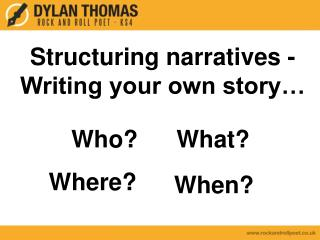 Structuring narratives - Writing your own story…