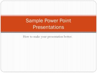 Sample Power Point Presentations