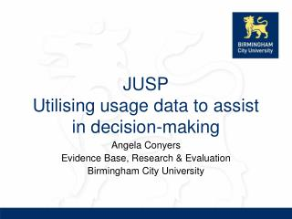 JUSP  Utilising usage data to assist in decision-making