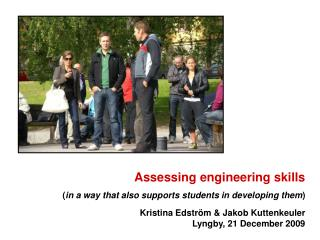 Assessing engineering skills ( in a way that also supports students in developing them )