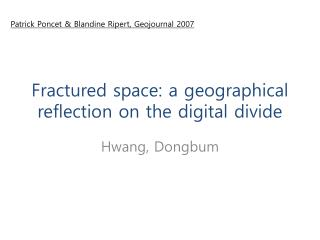 Fractured space: a geographical reflection on the digital divide