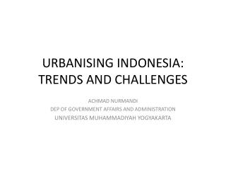 URBANISING INDONESIA: TRENDS AND CHALLENGES