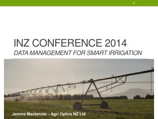 INZ Conference 2014 Data management for Smart Irrigation