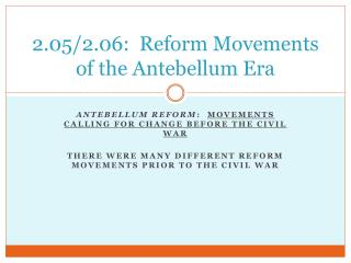 2.05/2.06:  Reform Movements of the Antebellum Era